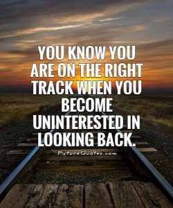 You'll Know When You're On the Right Track