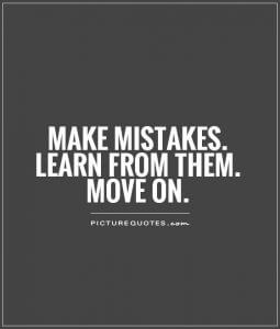 Make Mistakes and Move On
