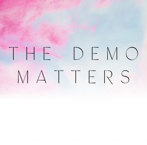 The Demo Matters