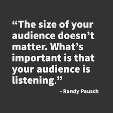 Size of Audience Doesn't Matter