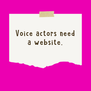 Voice Actors Need a Website