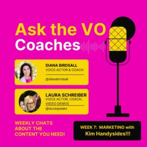 Ask the VO Coaches with Laura Schreiber, Diana Birdsall, and Kim Handysides